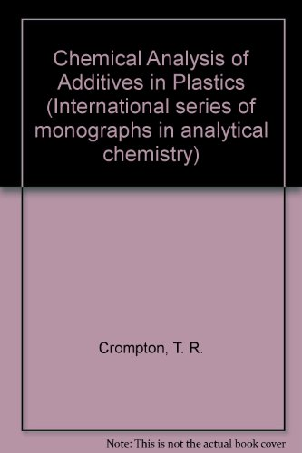 9780080166278: Chemical Analysis of Additives in Plastics (International series of monographs in analytical chemistry, v. 46)