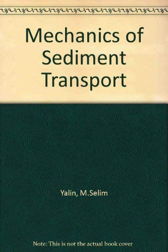 Mechanics of sediment transport: Yalin, M. Selim