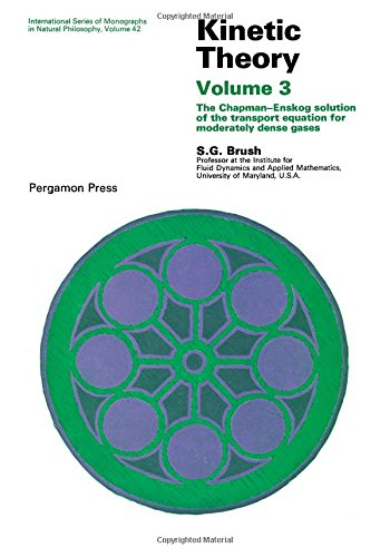 9780080167145: Kinetic Theory: Chapman-Enskog Solution of the Transport Equation for Moderately Dense Gases v. 3 (Monographs in Natural Philosophy)
