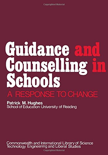Guidance and Counselling in Schools: A Response to Change: Hughes, Patrick M