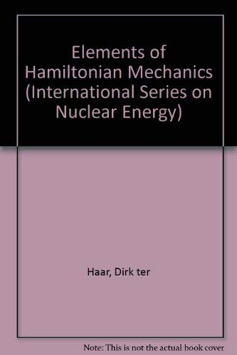 9780080167268: Elements of Hamiltonian Mechanics (International Series on Nuclear Energy)