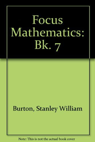 9780080167336: Focus Mathematics: Bk. 7