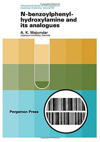 9780080167541: N-benzoylphenylhydroxylamine and its analogues, (International series of monographs in analytical chemistry, v. 50)