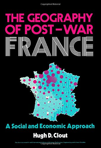 9780080167657: Geography of Post-war France: A Social and Economic Approach (Pergamon Oxford Geographies)