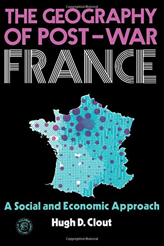 9780080167664: Geography of Post-war France: A Social and Economic Approach (Pergamon Oxford Geographies)