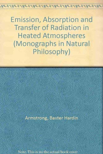 Emission, absorption, and transfer of radiation in heated atmospheres, (International series of ...