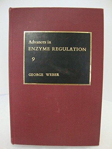 Advances in Enzyme Regulation, Volume 9: Weber, George, ed.
