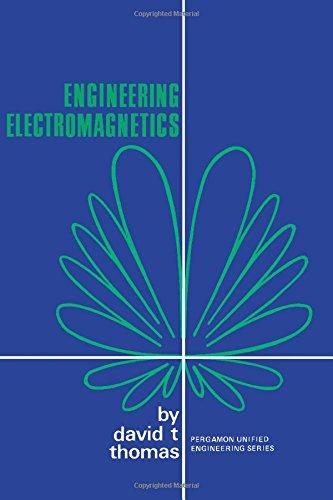Engineering Electromagnetics: Thomas, David T.