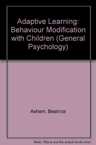 9780080168227: Adaptive Learning: Behaviour Modification with Children (General Psychology)