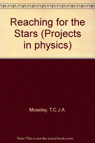 9780080168357: Reaching for the Stars (Projects in physics)
