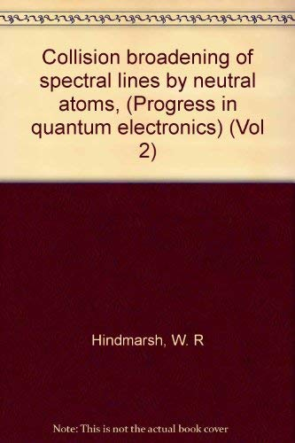 9780080168814: Collision broadening of spectral lines by neutral atoms, (Progress in quantum electronics) (Vol 2)