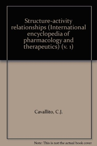 9780080168906: Structure-activity relationships (International encyclopedia of pharmacology and therapeutics) (v. 1)