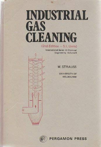 9780080170046: Industrial gas cleaning;: The principles and practice of the control of gaseous and particulate emissions (International series in chemical engineering, v. 8)