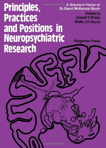 9780080170077: Principles, Practices and Positions in Neuropsychiatric Research