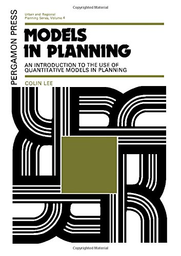 9780080170206: Models in Planning: An Introduction to the Use of Quantitative Models in Planning (Urban and Regional Planning Series, Vol. 4)