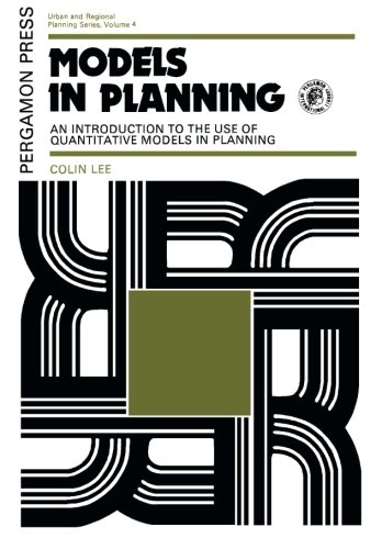 9780080170213: Models in Planning: An Introduction to the Use of Quantitative Models in Planning (Urban & Regional Planning)