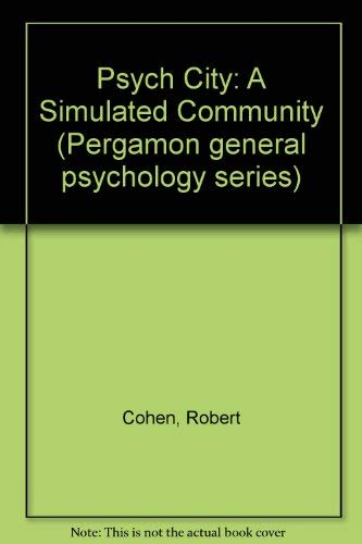 9780080170831: Psych City: A Simulated Community (Pergamon general psychology series, PGPS-35)