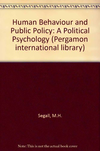 9780080170879: Human Behavior and Public Policy: A Political Psychology (Pergamon general psychology series ; 41)