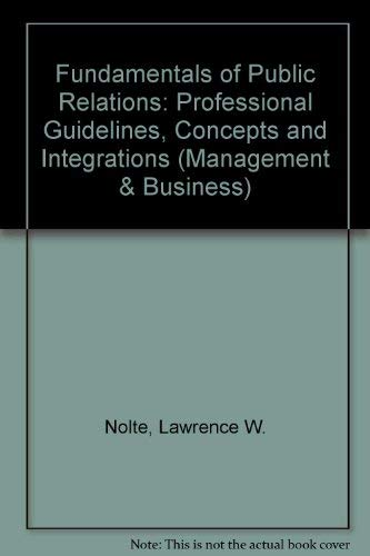 9780080171074: Fundamentals of Public Relations: Professional Guidelines, Concepts and Integrations (Management & Business)
