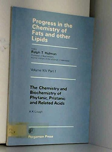 9780080171302: The chemistry and biochemistry of phytanic, pristanic, and related acids (Progress in the chemistry of fats and other lipids) (Vol 14)