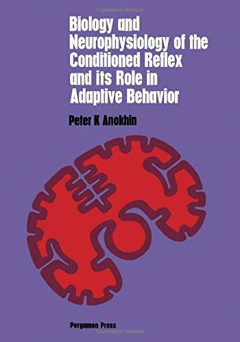 9780080171609: Biology and neurophysiology of the conditioned reflex and its role in adaptive behavior, (International series of monographs in cerebrovisceral and behavioral physiology and conditioned reflexes)