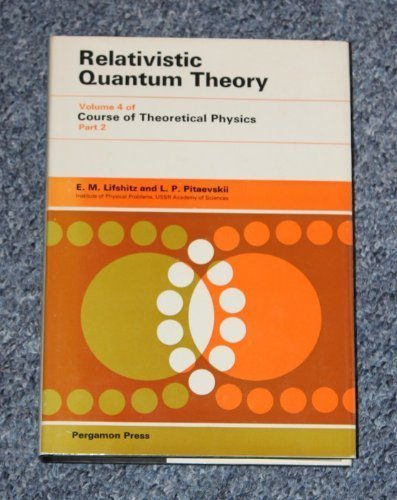 9780080171753: Relativistic Quantum Theory (Course of Theoretical Physics Volume 4, Part 2)