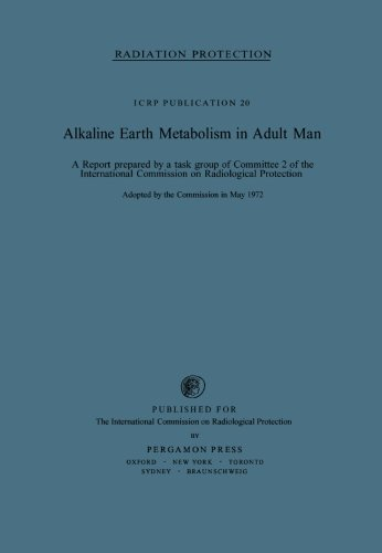 9780080171913: Alkaline Earth Metabolism in Adult Man: A Report Prepared by a Task Group of Committee 2 of the International Commission on Radiological Protection (ICRP publication)