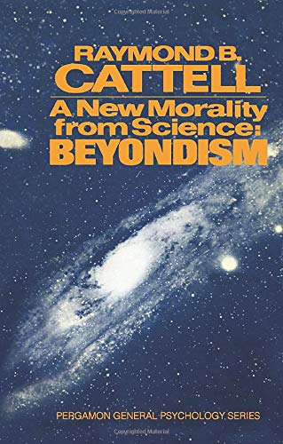 9780080171920: New Morality from Science: Beyondism (General Psychology)