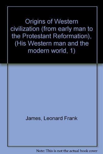 9780080171999: Origins of Western civilization (from early man to the Protestant Reformation), (His Western man and the modern world, 1)