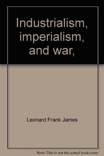 9780080172026: Industrialism, imperialism, and war, (His Western man and the modern world, 3)