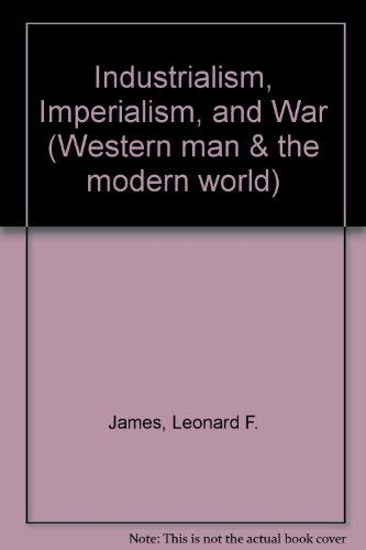 9780080172033: Industrialism, Imperialism, and War (Western man & the modern world)