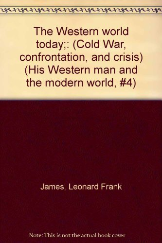 9780080172040: The Western world today;: (Cold War, confrontation, and crisis) (His Western man and the modern world, #4)