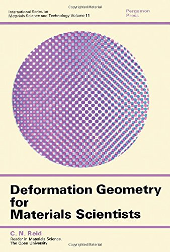 Deformation Geometry for Materials Scientists: Reid, C. N.