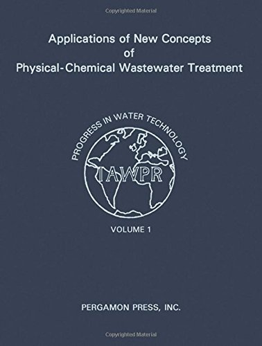 9780080172439: Applications of New Concepts of Physical-chemical Wastewater Treatment: Vol.1 (Progress in Water Technology)