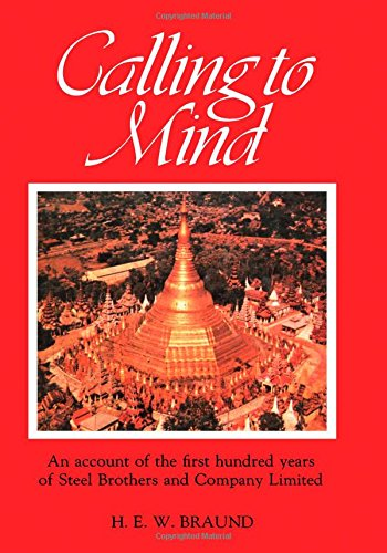 9780080174150: Calling to mind: Being some account of the first hundred years (1870 to 1970) of Steel Brothers and Company Limited
