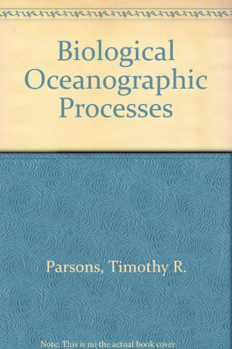 9780080176048: Biological Oceanographic Processes