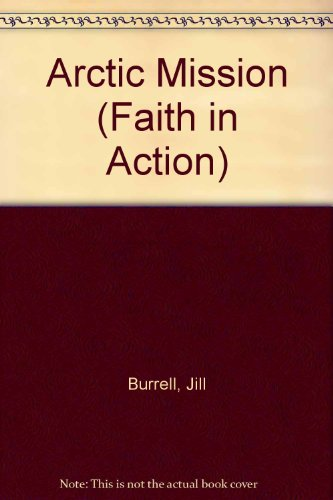 9780080176208: Arctic Mission (Faith in Action)
