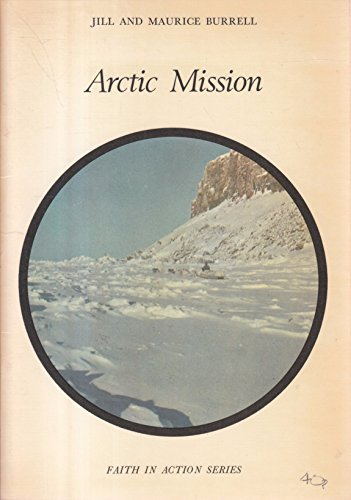 9780080176215: Arctic Mission (Faith in Action)