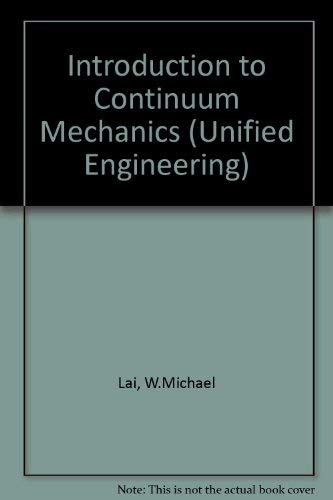 Introduction to Continuum Mechanics (Unified Engineering): Lai, W.Michael, etc.