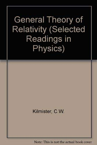9780080176451: General Theory of Relativity (Selected Readings in Physics)