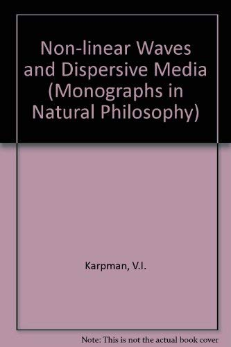 9780080177205: Non-linear Waves and Dispersive Media (Monographs in Natural Philosophy)