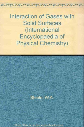Interaction of Gases with Solid Surfaces (International: W.A. Steele
