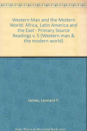 9780080177328: Western Man and the Modern World: Africa, Latin America and the East - Primary Source Readings v. 5 (Western man & the modern world)