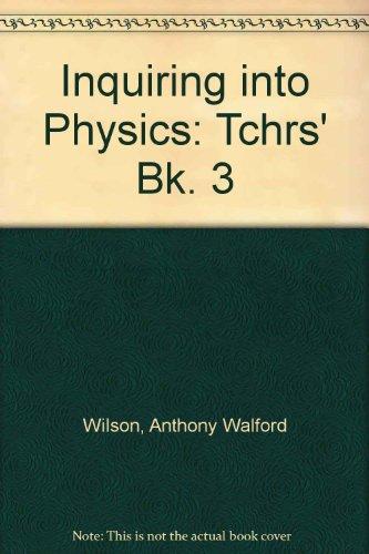 9780080177366: Inquiring into Physics: Tchrs' Bk. 3