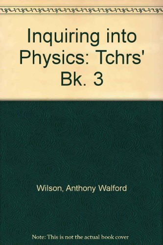Inquiring into Physics: Tchrs' Bk. 3: Wilson, Anthony Walford