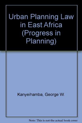 Urban planning law in East Africa,: Volume: George W Kanyeihamba