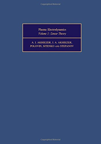 9780080177830: Plasma Electrodynamics, Volume One: Linear Theory (Monographs in Natural Philosophy) (v. 1)