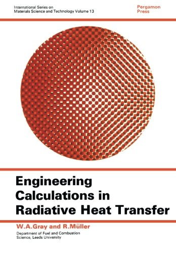 9780080177878: Engineering Calculations in Radiative Heat Transfer: International Series on Materials Science and Technology
