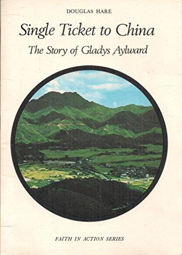 Single Ticket to China: Story of Gladys Aylward (Faith in Action): Douglas Stewart Hare