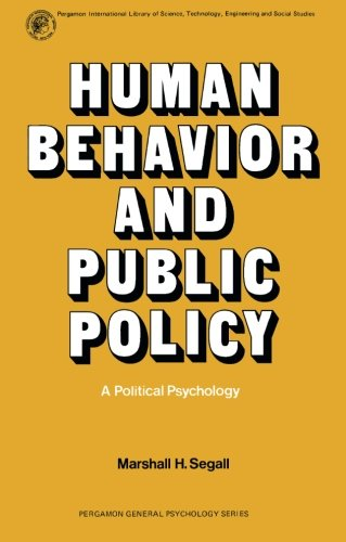 9780080178530: Human Behavior and Public Policy: A Political Psychology